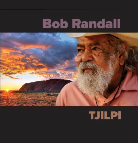 Bob Randall's 2012  Album Cover TJILPI sourced on his Facebook page.